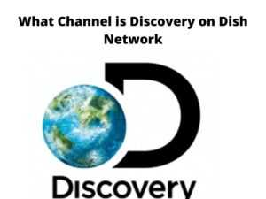 What Channel is Discovery on Dish Network