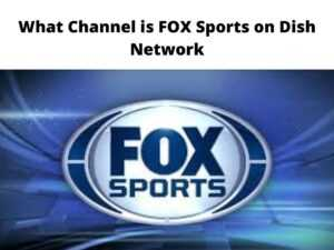 What Channel is FOX Sports on Dish Network