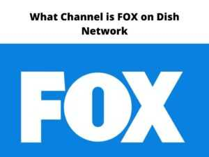 What Channel is FOX on Dish Network