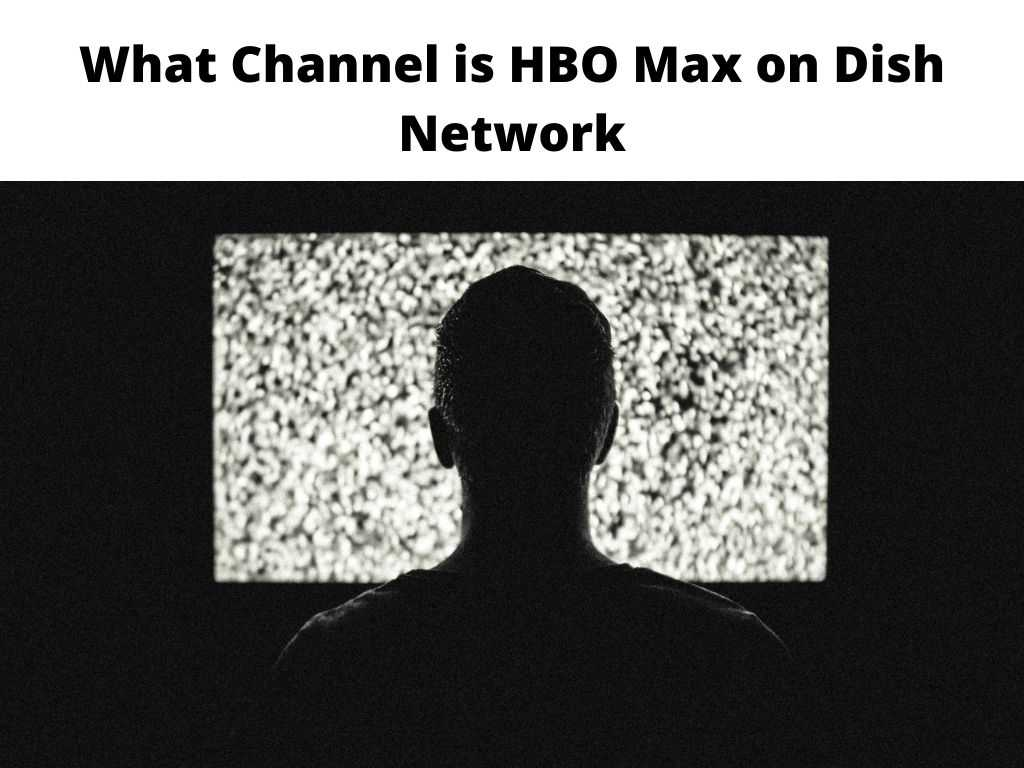 What Channel is HBO Max on Dish Network