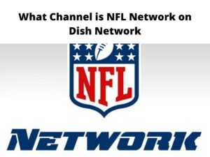 What Channel is NFL Network on Dish Network