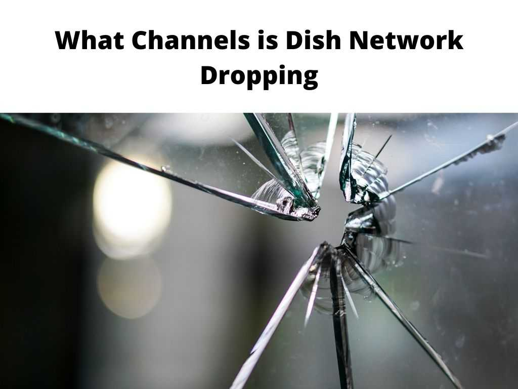 What Channels is Dish Network Dropping
