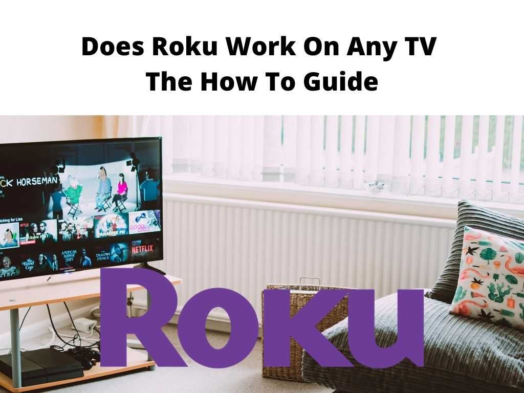 Does Roku Work On Any TV