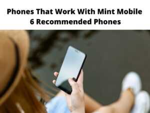 Phones That Work With Mint Mobile