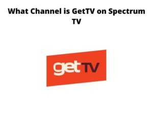 What Channel is GetTV on Spectrum TV