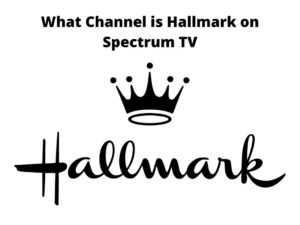 What Channel is Hallmark on Spectrum TV