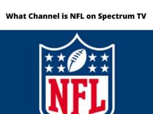 What Channel is NFL on Spectrum TV