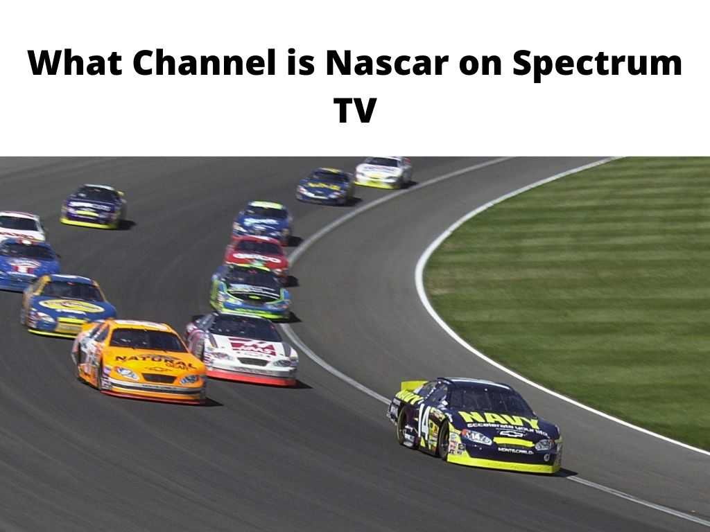 What Channel is Nascar on Spectrum TV
