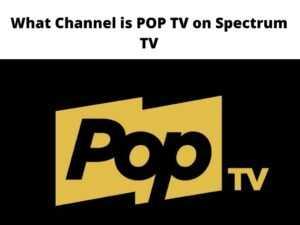What Channel is POP TV on Spectrum TV