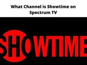 What Channel is Showtime on Spectrum TV