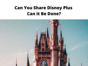 Can You Share Disney Plus