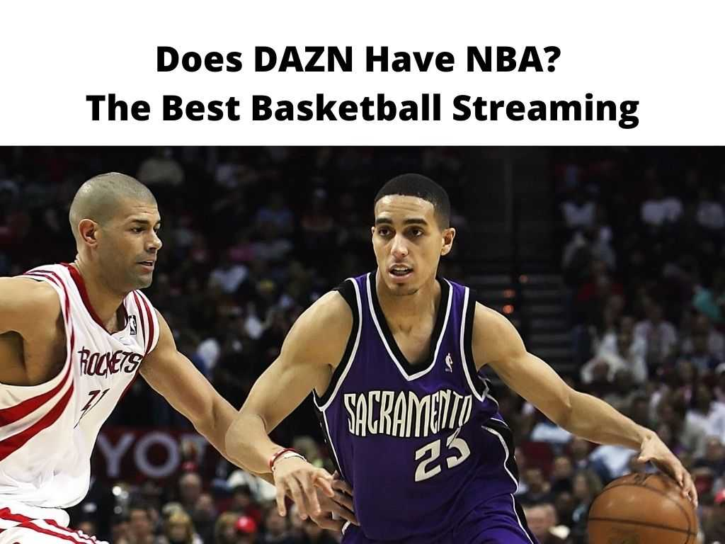 Does Dazn have nba The best basketball streaming