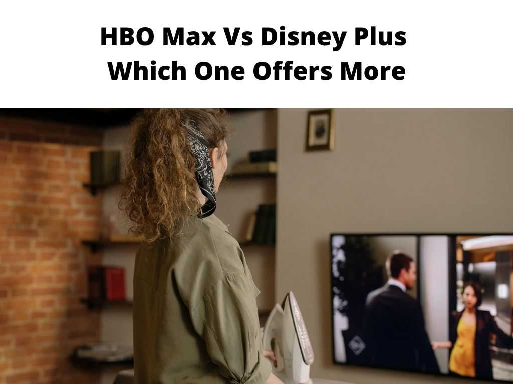 Hbo vs Disney Plus Which one offers more