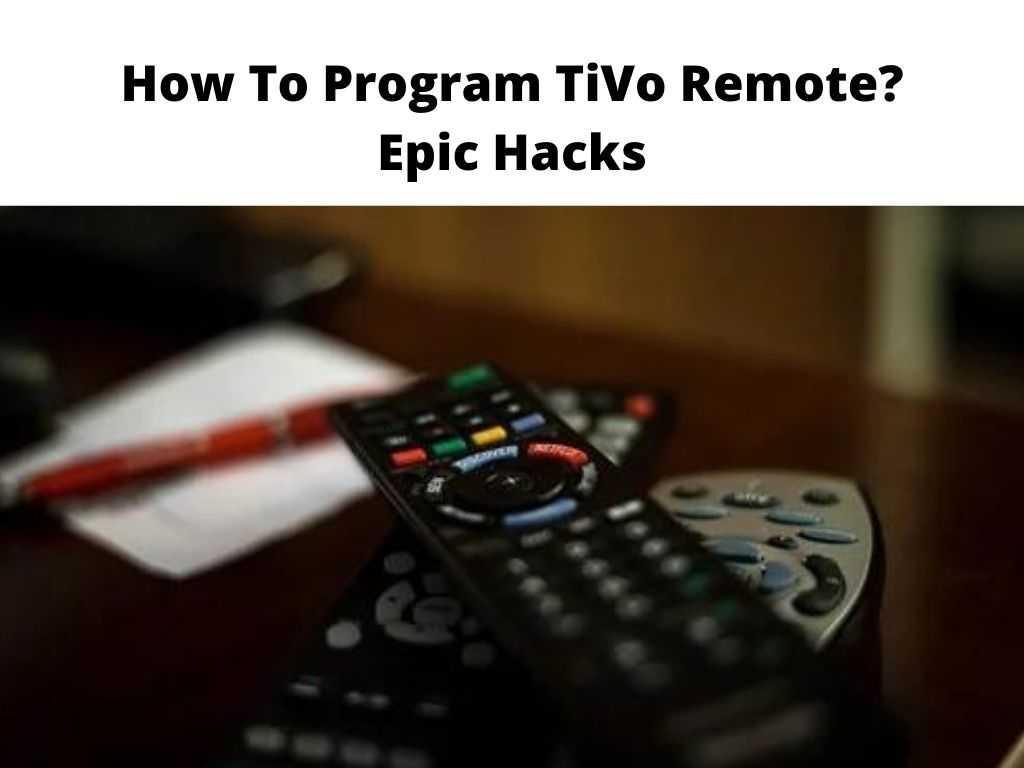 How To Program TiVo Remote Epic Hacks