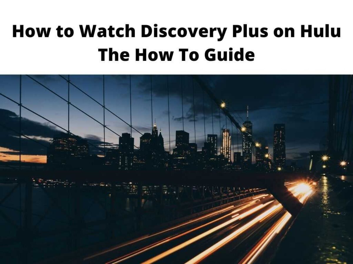 How to Watch Discovery Plus on Hulu - The How To Guide