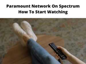 Paramount Network On Spectrum How To Start Watching