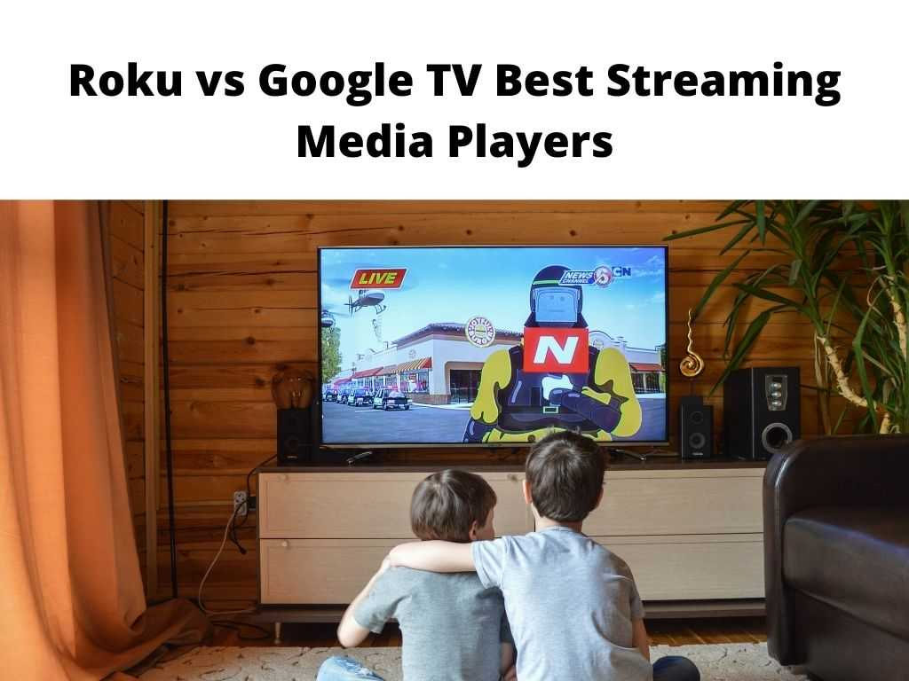 Roku vs Google TV