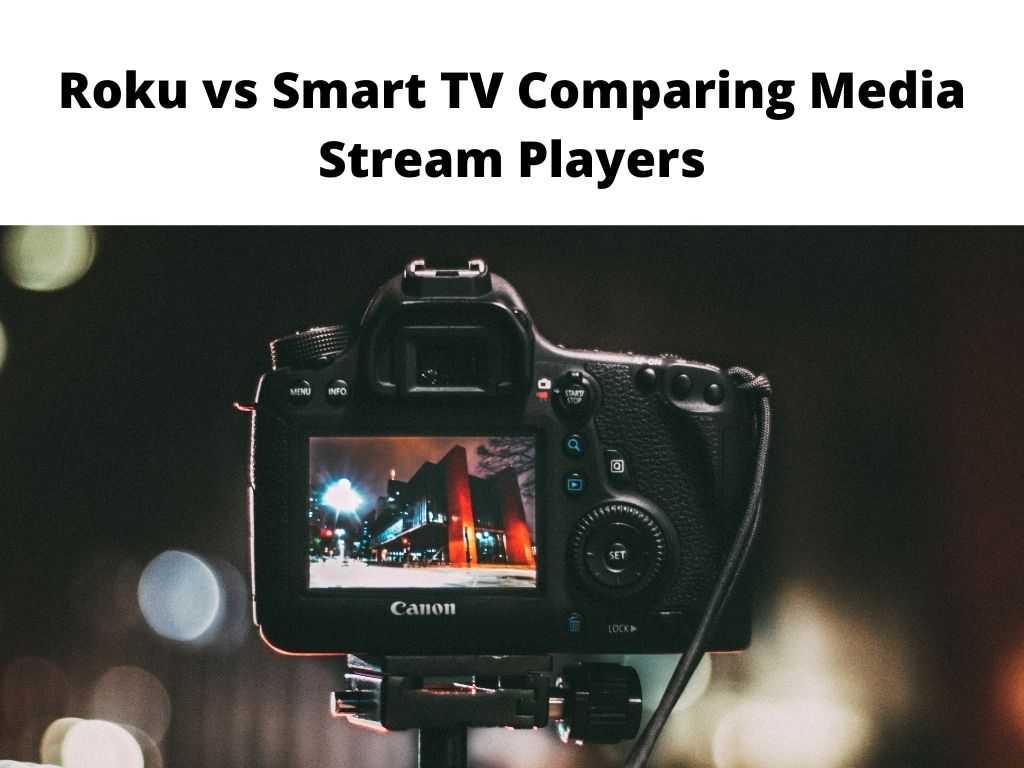 Roku vs Smart TV
