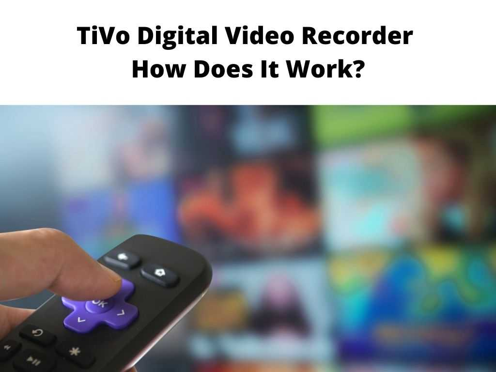 TiVo Digital Video Recorder How Does It Work