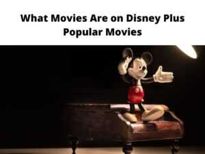 What Movies Are on Disney Plus