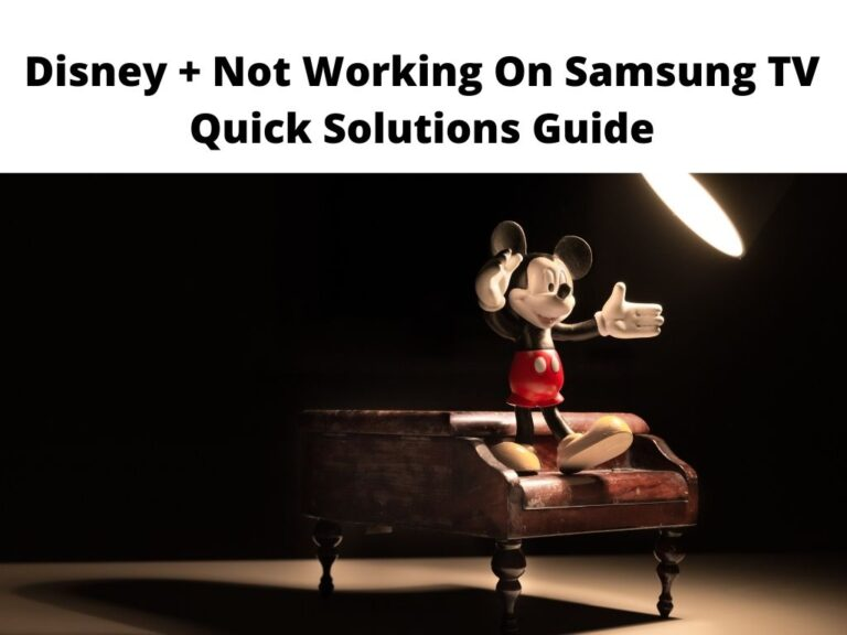 Disney Plus Not Working On Samsung TV Quick Solutions Guide