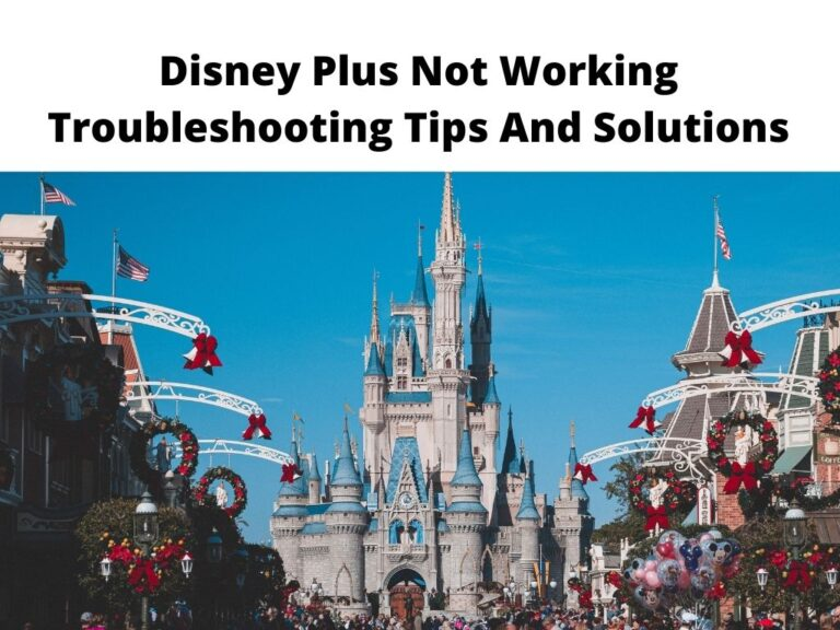 Disney Plus Not Working - Troubleshooting Tips And Solutions
