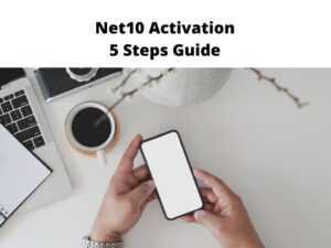 Net10 Activation 5 Steps Guide