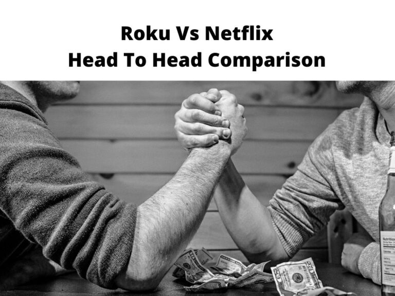 Roku Vs Netflix Head To Head Comparison