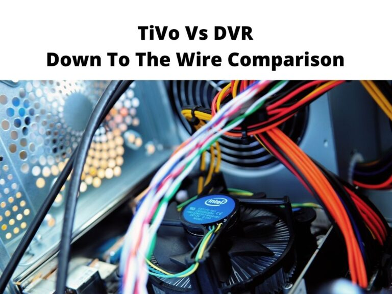 TiVo Vs DVR Down To The Wire Comparison Is TiVo Really The Best?
