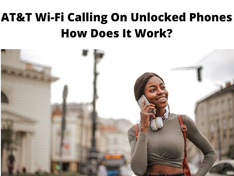 ATT WiFi Calling On Unlocked Phones How Does It Work