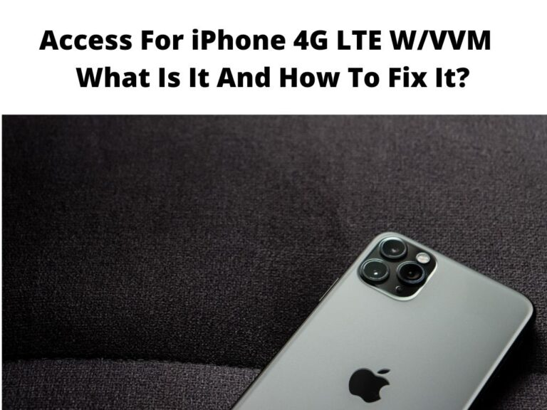 Access For iPhone 4G LTE WVVM What Is It And How To Fix It