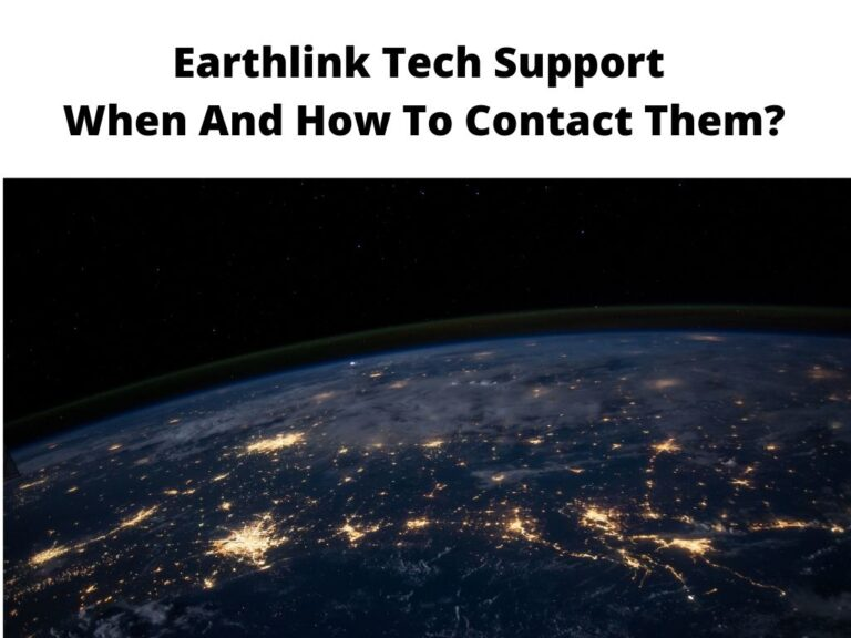 Earthlink Tech Support When And How To Contact Them Guide
