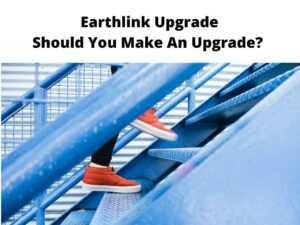 Earthlink Upgrade Should You Make An Upgrade