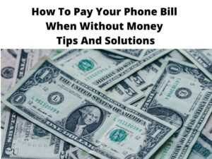 How To Pay Your Phone Bill When Without Money Tips And Solutions