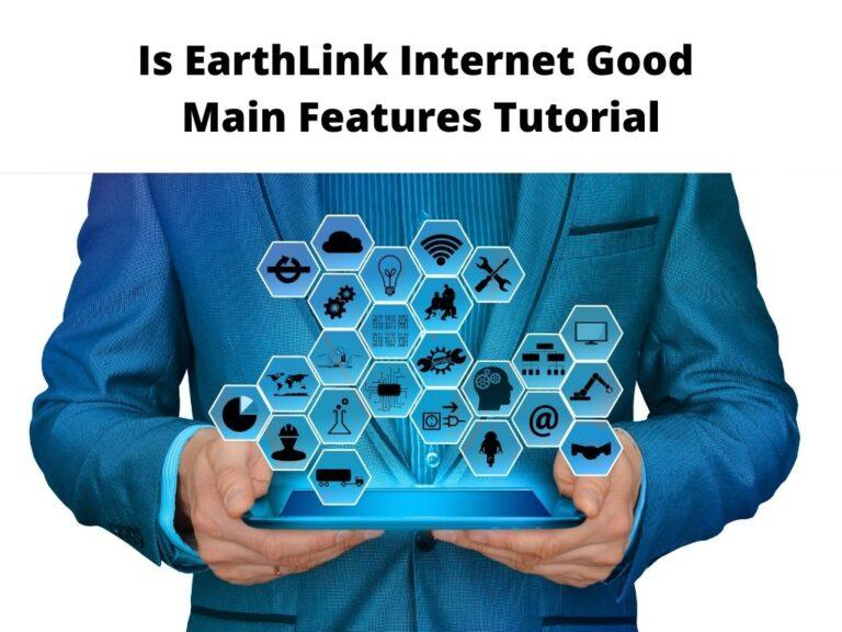 Is EarthLink Internet Good