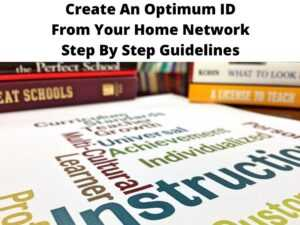 Create An Optimum ID From Your Home Network Step By Step Guidelines