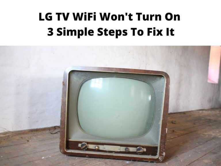 LG TV WiFi Won't Turn On 3 Simple Steps To Fix It