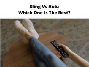 Sling Vs Hulu Which One Is The Best