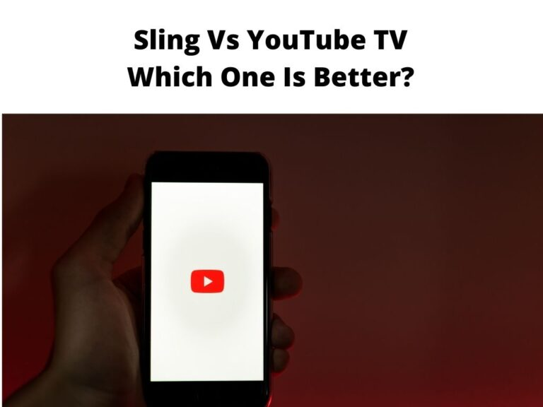 Sling Vs YouTube TV Which One Is Better