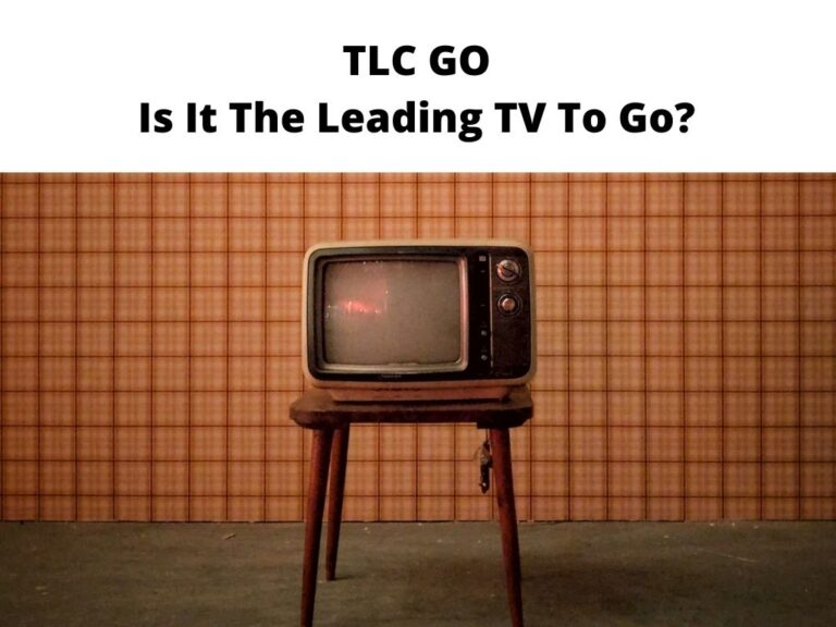 TLC GO Is It The Leading TV To Go
