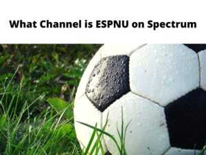 What Channel is ESPNU on Spectrum
