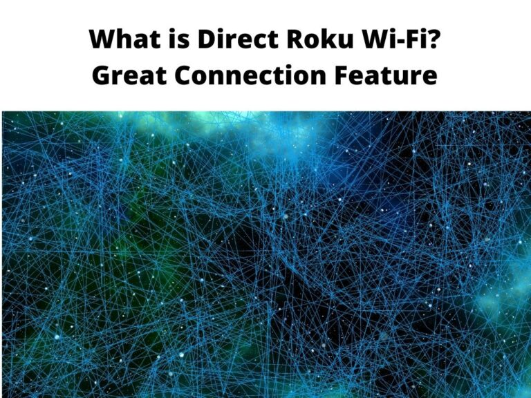 What is Direct Roku Wi-Fi Great Connection Feature