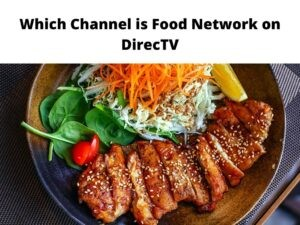 Which Channel is Food Network on DirecTV