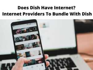Does Dish Have Internet Internet Providers To Bundle With Dish