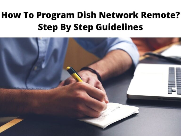 How To Program Dish Network Remote Step By Step Guidelines