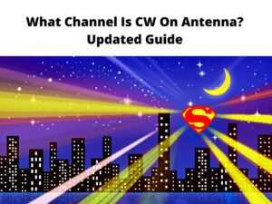 What Channel Is CW On Antenna Updated Guide