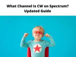 What Channel Is CW on Spectrum Updated Guide