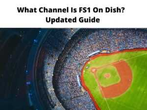 What Channel Is FS1 On Dish