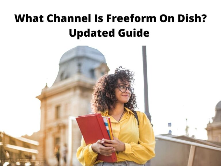 What Channel Is Freeform On Dish Updated Guide