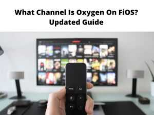 What Channel Is Oxygen On FiOS Updated Guide